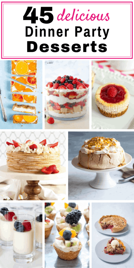 45 Delicious Dinner Party Dessert Ideas