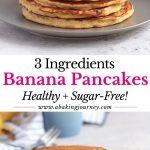 3 Ingredients Banana Pancakes - Healthy and Sugar Free