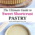 The Ultimate Guide to Sweet Shortcrust Pastry
