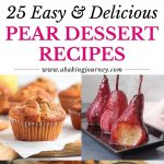 25 Easy and Delicious Pear Dessert Recipes